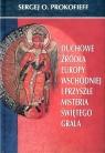 Duchowe źródła Europy Wschodniej i przyszłe misteria Świętego Grala