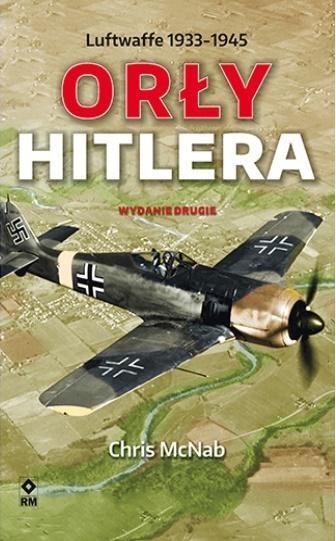 Orły Hitlera. Luftwaffe 1933-1945 wyd.2 Chris McNab