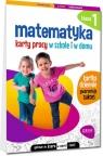 Matematyka. Karty pracy w szkole i w domu - klasa 1