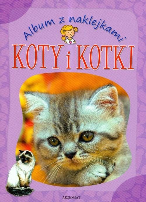Album z naklejkami Koty i kotki Podgórska Anna
