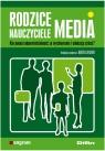 Rodzice, nauczyciele, media Kto ponosi odpowiedzialność za wychowanie i
