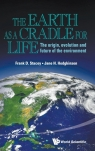 The Earth as a Cradle for Life Jane H. Hodgkinson, Frank D. Stacey