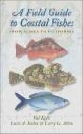 A Field Guide to Coastal Fishes Luiz Rocha, Valerie Kells, Larry Allen