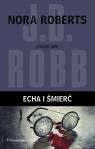 In Death. Echa i śmierć Robb J.D.