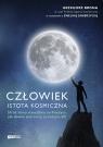 Człowiek – istota kosmiczna Grzegorz  Brona, Ewelina  Zambrzycka
