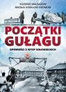 Początki Gułagu Opowieści z Wysp Sołowieckich Malsagow Sozerko, Kisieliow-Gromow Nikołaj