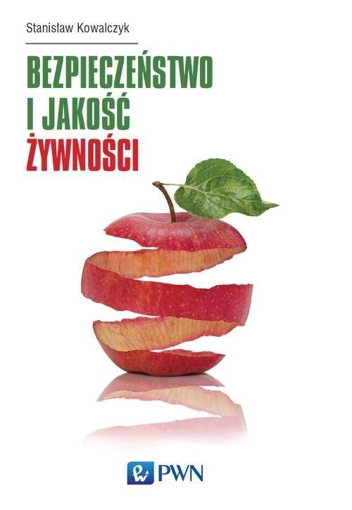 Bezpieczeństwo i jakość żywności Kowalczyk Stanisław