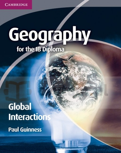 Geography for the IB Diploma. Global Interactions. Guiness, Paul. PB Paul Guinness