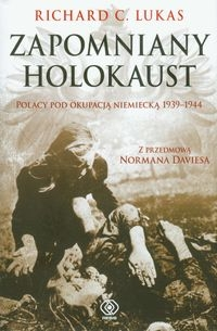 Zapomniany Holokaust Lukas Richard C.