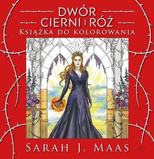 Dwór cierni i róż Książka do kolorowania Maas Sarah J.