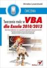 Tworzenie makr w VBA dla Excela 2010/2013 Ćwiczenia Lewandowski Mirosław