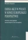 Emisja akcji w Polsce w nowej europejskiej perspektywie Jednolity rynek Nawrot Wioletta