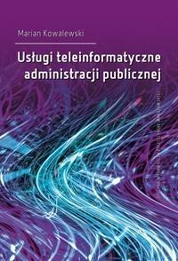 Usługi teleinformatyczne administracji publicznej Marian Kowalewski
