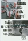 Jesteście naszą wielka szansą. Młodzież na rozstajach komunizmu 1944-1989