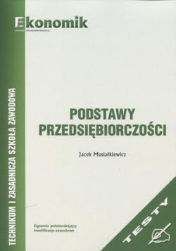 Podstawy przedsiębiorczości Testy Musiałkiewicz Jacek
