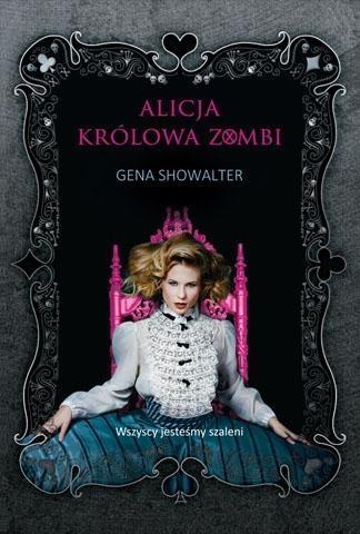 Alicja królowa zombi Showalter Gena