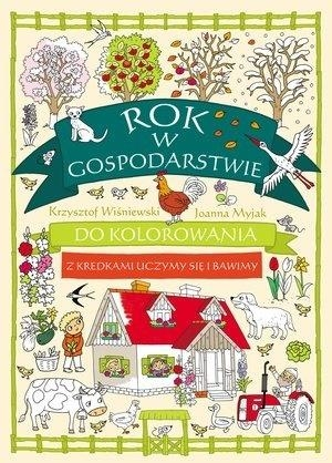 Rok w gospodarstwie do kolorowania Krzysztof Wiśniewski, Joanna Myjak (ilustr.)