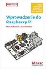 Wprowadzenie do Raspberry Pi Matt Richardson, Shawn Wallace