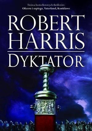 Trylogia rzymska Tom 3 Dyktator Harris Robert