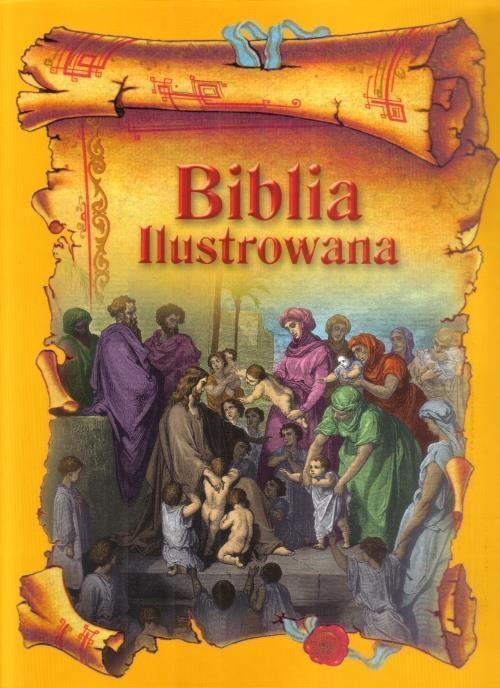 Biblia Ilustrowana OLSZTYN oprac. ks. dr Jan-Jerzy Górny