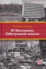 W Warszawie. Odkrywanie miasta