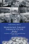 Krakowskie zakłady farmakologiczne Polfa w okresie czwartego planu Arkusz Aleksandra