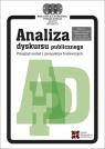 Analiza dyskursu publicznego Czyżewski Marek, Otrocki Michał, Piekot Tomasz, Stachowiak Jerzy (redakcja)