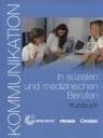 Kommunikation in sozialen und medizinischen Berufen Kursbuch
