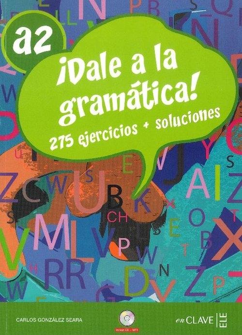 Dale a la gramatica A2 Książka + Ćwiczenia + klucz +  CD Seara Gonzalez Carlos
