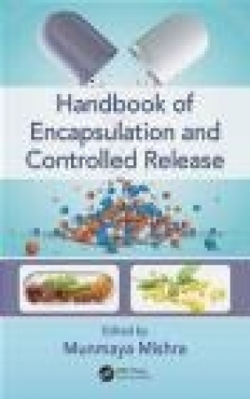 Handbook of Encapsulation and Controlled Release