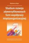 Studium rozwoju zdywersyfikowanych form współpracy międzyorganizacyjnej Bojar Waldemar