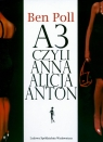 A3 czyli Anna Alicja Anton Ben Poll