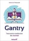 Gantry. Tworzenie szablonów dla Joomla Sławomir Pieszczek
