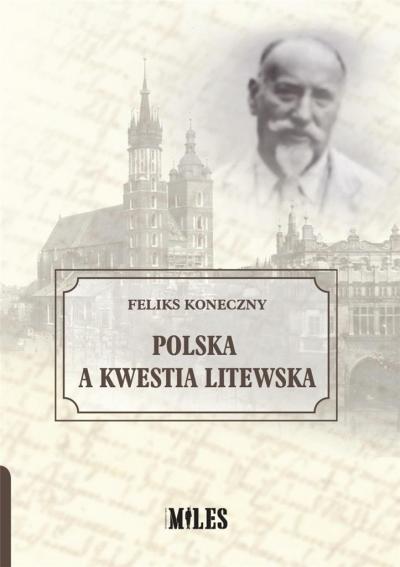 Polska a kwestia litewska Feliks Koneczny