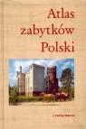 Atlas zabytków Polski  Kaliński Tomasz (redakcja)