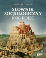 Słownik socjologiczny. 1000 pojęć Piotr Sztompka