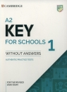 A2 Key for Schools 1 for the Revised 2020 Exam Authentic Practice Tests