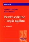 Prawo cywilne Część ogólna  Kawałko Agnieszka, Witczak Hanna