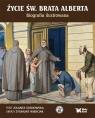Życie św. Brata Alberta Biografia ilustrowana Sosnowska Jolanta