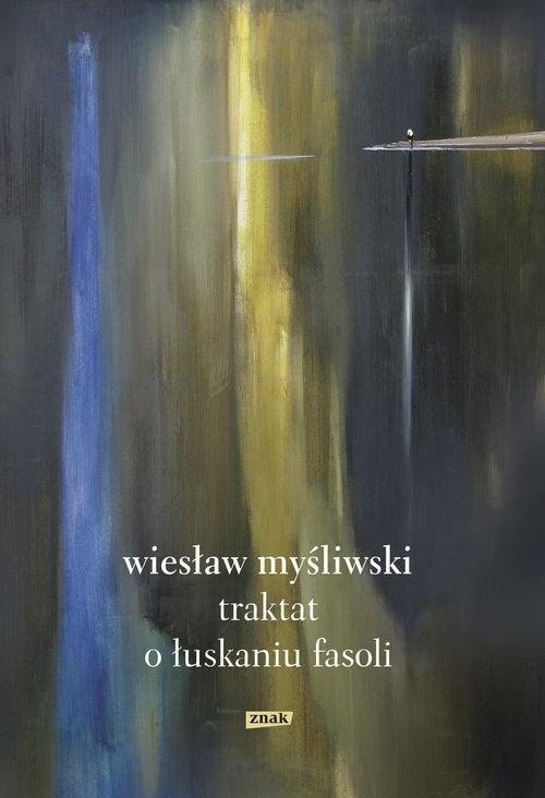 Traktat o łuskaniu fasoli Myśliwski Wiesław