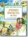 Pismo Święte dla dzieci. Dobry Bóg mówi do nas
