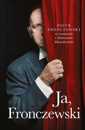 Ja, Fronczewski Fronczewski Piotr, Mastalerz Marcin