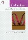 Leksykon genetyki w psychiatrii Hauser Joanna, Dmitrzak-Węglarz Monika