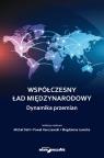 Współczesny ład międzynarodowy Dynamika przemian Dahl Michał, Hanczewski Paweł, Lewicka Magdalena