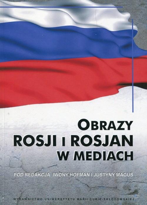 Obrazy Rosji i Rosjan w mediach - książka