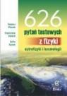 626 pytań testowych z fizyki, astrofizyki i kosmologii Szkoły Płazak Tomasz, Salach Stanisław, Sanok Zofia