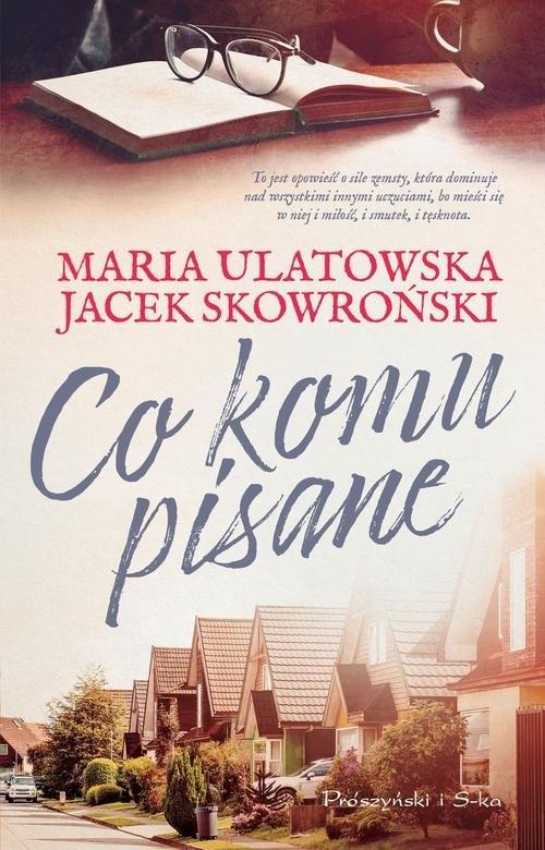 Co komu pisane Skowroński Jacek, Ulatowska Maria
