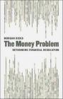 The Money Problem Morgan Ricks