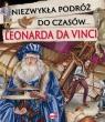 Niezwykła podróż do czasów Leonarda da Vinci Praca zbiorowa