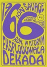 1966 Rok, w którym eksplodowała dekada Savage Jon